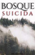 Bosque Suicida (PAUSADA) by Min_Laufeyson