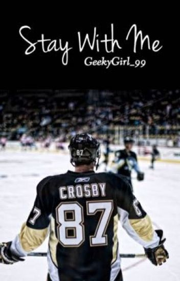 Stay With Me (Sidney Crosby Fanfiction)