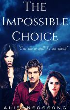 The Impossible Choice by AliceGM78