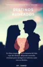 """Destinos Alineados"" [Terminada] by Dangi97"