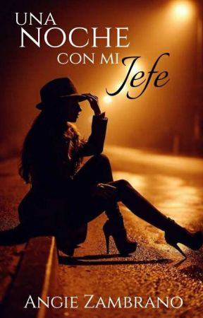 Una Noche Con Mi Jefe by Bianchi23