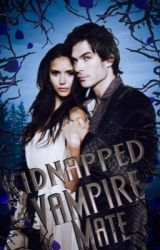being kidnapped by my vampire mate by Fosterashley