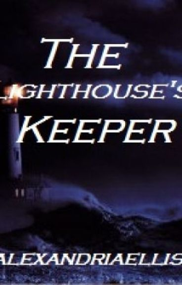 The Lighthouse's Keeper by AlexandriaEllis