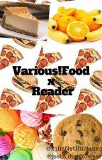 Various!Food x Reader by orangeylemonscent