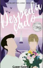 Despedaçado - Spin-off Do Livro Seja Meu (Romance Gay)  by gabrisantos123