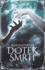 Dotek smrti by KlaraMatejkova