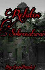 Relatos Sobrenaturais by LoHermano