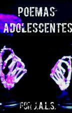 Poemas adolescentes by JALS0508