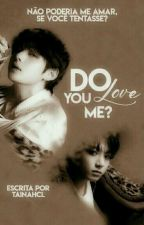 Do You Love Me?  {Vkook} by TainahCL