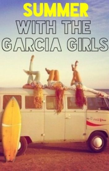 Summer with the Garcia Girls
