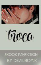 tRocA[♡]Em revisão by _taexcitado
