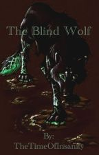 The Blind Wolf( naruto fanfic ) by TheTimeOfInsanity
