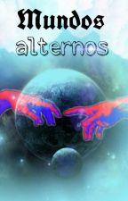 Mundos Alternos  °JOERICK° by CarolinaInTheWorld