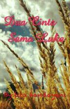 Dua Cinta Sama Luka by FitaHandayani
