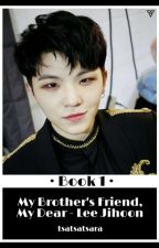 My brother's friend, my dear - Lee Jihoon [REVISI] by tsatsatsara