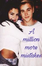 A million more mistakes (Jelena Fan Fiction)  by rickxsizzler