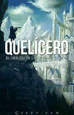 Quelícero - Reencarnado en otro mundo. by Csezt-san