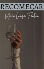Recomeçar (M!)  by arlequinaaa