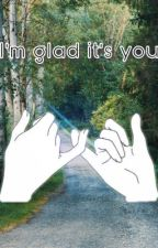 Im glad is you (Makki campcamp fanfic) by dear-mena