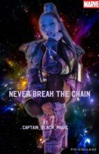 Never Break the Chain (Guardians of the Galaxy Vol. 2/Peter Quill Fanfiction) by Captain_Black_Magic