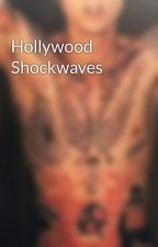 Hollywood Shockwaves by MrsLaceUp19XX