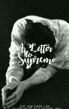 A Letter To Supremo by breathingmisfit