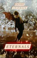 Eternals || ChanBaek  by chanbaeksmom