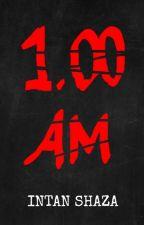 1.00 AM by shazaintan