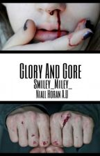 Glory And Gore (Niall Horan A.U) by smiley_miley_