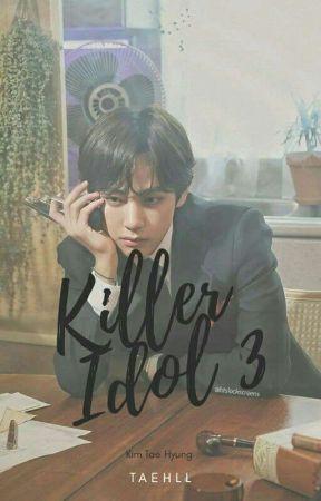 Killer Idol 3 | Kim Taehyung | ✔ by taehll