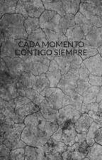 CADA MOMENTO CONTIGO SIEMPRE by veri131