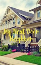 My Next Door Neighbor  by mayo_fandoms