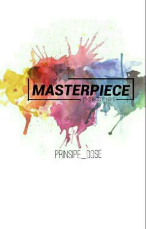 Masterpiece [• a poetry •] by prinsipe_dose