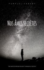 Nos âmes secrètes by purplelifebaby