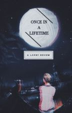 Once In a Lifetime (A Love Songs For No One review) by _nadyacprs