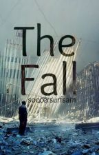 The Fall (9/11 Realistic Fiction) (ON HOLD) by soccersurfsam