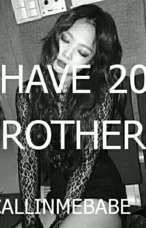 I Have 20 Brothers by callinmebabe