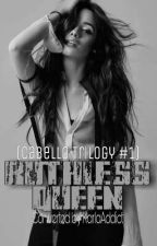 Ruthless Queen (Cabello Trilogy #1) by KarlaAddict