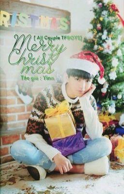 Đọc truyện [All Couple TFBOYS] [Tổng Hợp OneShort + Đoản Văn] Merry Christmas !