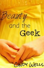 Beauty and the Geek (I will eventually edit this) by FallingDeeply