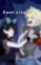 Raven x reader by batmanbeyondis