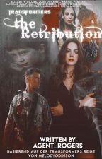 》the Retribution《| PART III || TRANFSFORMERS by Agent_Rogers