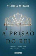 A Prisão do Rei (Livro 3) by llEvilQueenll