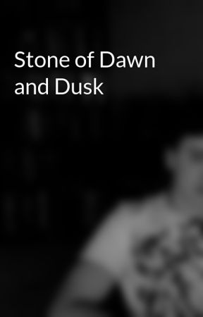 Stone Of Dawn And Dusk Chapter 2