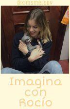 Imagina Con Rocío by kimsmelody