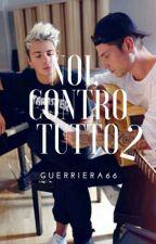 Noi,contro tutto 2 |Benji&Fede| by Guerriera66