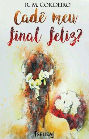 Cadê Meu Final Feliz? (RM Cordeiro) by EditoraSelida