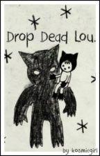 drop dead lou » |larry au| by kosmicgirl