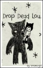drop dead lou » |larry au| by kosmicgirl