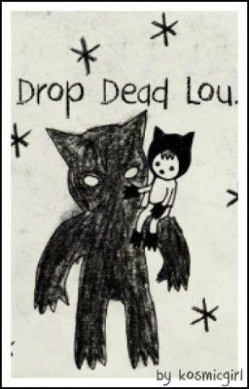 drop dead lou » |larry au|